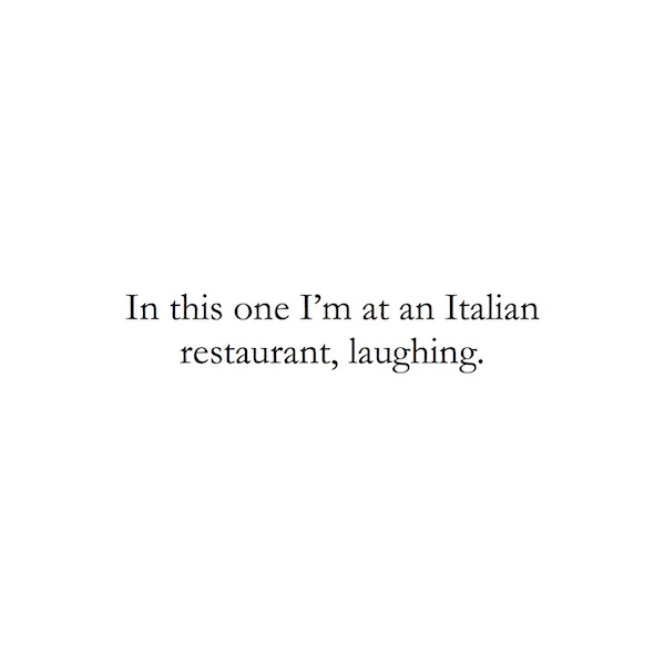 In this one I'm at an Italian restaurant, laughing.