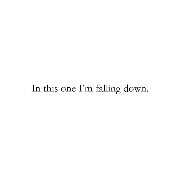In this one I'm falling down.